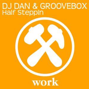 DJ DAN/GROOVEBOX - Half Steppin
