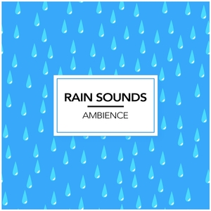 RAIN SOUNDS - Rain Sounds Ambience