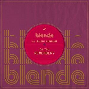 BLENDE feat MICKAEL KARKOUSSE - Do You Remember?