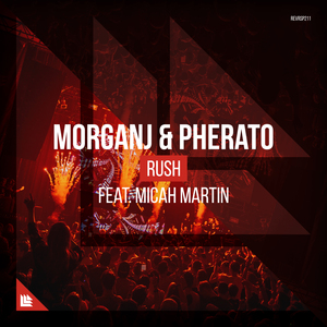 MORGANJ & PHERATO feat MICAH MARTIN - Rush