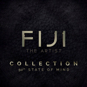FIJI - Collection: 50th State Of Mind