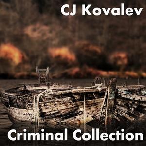 CJ KOVALEV - Criminal Collection