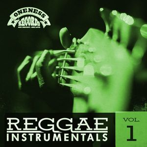 ONENESS BAND - Reggae Instrumentals Vol 1 (Oneness Records Presents)