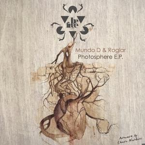 MUNDO D & ROGLAR - Photosphere EP