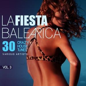 VARIOUS - La Fiesta Balearica (30 Crazy House Tunes) Vol 3