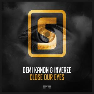 DEMI KANON & INVERZE - Close Our Eyes