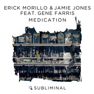 ERICK MORILLO & JAMIE JONES feat GENE FARRIS - Medication