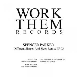 SPENCER PARKER - Different Shapes & Sizes Remix EP 03