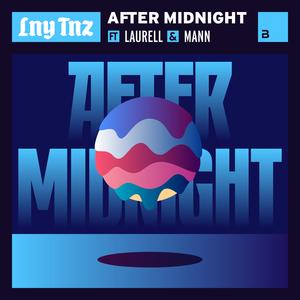 LNY TNZ/LAURELL/MANN - After Midnight