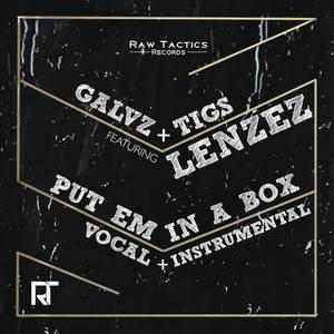 GALVZ & TIGS - Put Em In A Box