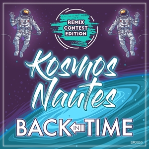 KOSMOS NAUTES - Back In Time (Remix Contest Edition)