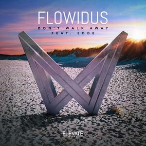 FLOWIDUS feat EDDE - Don't Walk Away