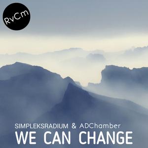 SIMPLEKSRADIUM/ADCHAMBER - We Can Change