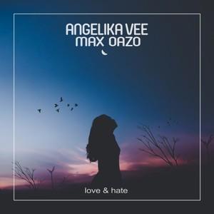 ANGELIKA VEE & MAX OAZO - Love & Hate
