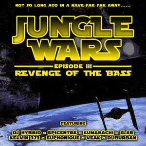 KUMARACHI/SL8R/DJ HYBRID/EUPHONIQUE/KELVIN 373/VEAK/EPICENTRE/DUBURBAN - Jungle Wars: Episode III (Revenge Of The Bass)