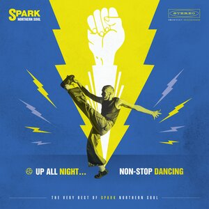 VARIOUS - Up All Night... Non-Stop Dancing/The Very Best Of Spark Northern Soul