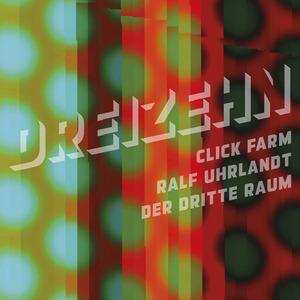 RALF UHRLANDT/CLICK FRAM/DER DRITTE RAUM - Dreizehn