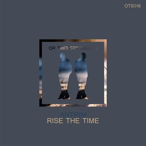 ANTRIM - Rise The Time