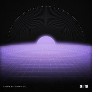 RUSTEK - Celestial EP