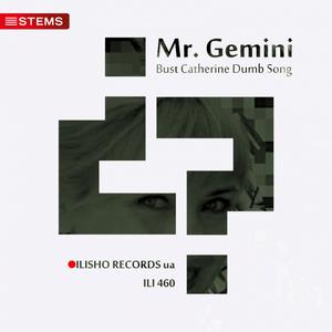MR GEMINI - Bust Catherine Dumb Song