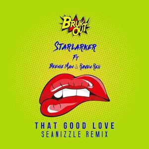 STARLARKER feat BEENIE MAN/RAVEN REII - That Good Love