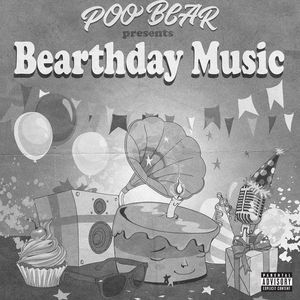 POO BEAR - Poo Bear Presents: Bearthday Music (Explicit)