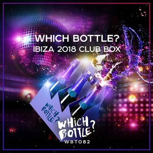 VARIOUS - Which Bottle?: IBIZA 2018 CLUB BOX