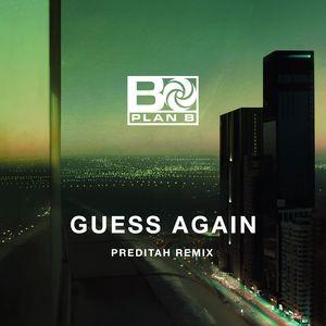 PLAN B - Guess Again (Preditah Remix)