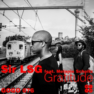 SIR LSG feat MELANIE SCHOLTZ - Gratitude