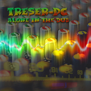 TRESERPC - Alone In The Dub