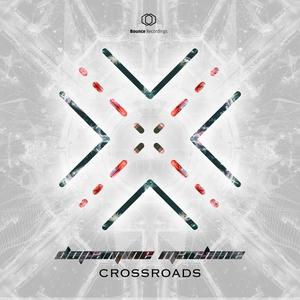 DOPAMINE MACHINE - Crossroads