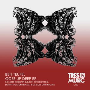 BEN TEUFEL - Goes Up Deep EP