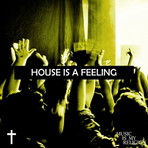 VARIOUS - House Is A Feeling