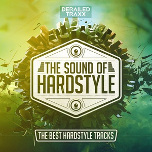 VARIOUS - The Sound Of Hardstyle (The Best Hardstyle Tracks) (Explicit)