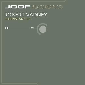 ROBERT VADNEY - Lebenstanz EP