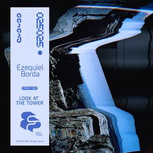 EZEQUIEL BORDA - Look At The Tower