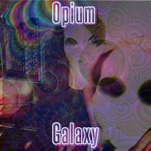 OPIUM - Galaxy