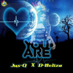 JUS-Q & D BELIZE - You Are