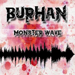 BURHAN - Monster Wave