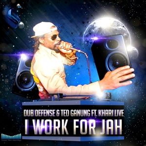 DUB DEFENSE & TED GANUNG feat KHARI LIVE - I Work For Jah