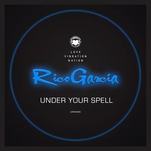 RICO GARCIA - Under Your Spell