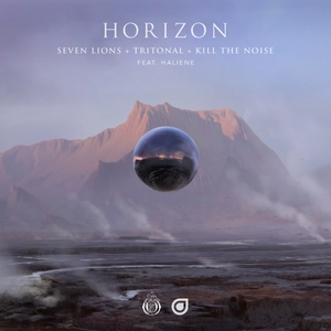 SEVEN LIONS/TRITONAL/KILL THE NOISE feat HALIENE - Horizon