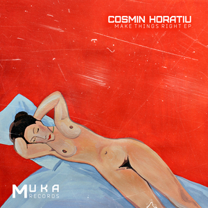 COSMIN HORATIU - Make Things Right EP