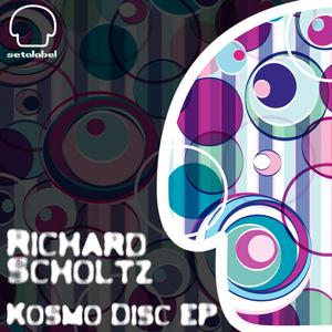 RICHARD SCHOLTZ - Kosmo Disc