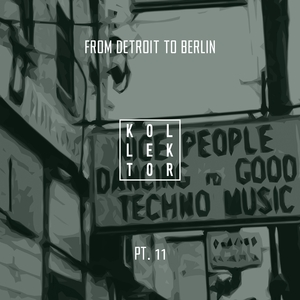 VARIOUS - From Detroit To Berlin Part 11