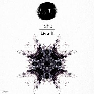 TEHO - Live It