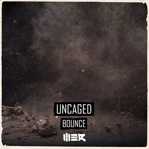 UNCAGED - Bounce