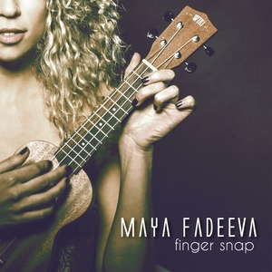 MAYA FADEEVA - Finger Snap