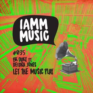 BK DUKE feat DEIDRA JONES - Let The Music Play