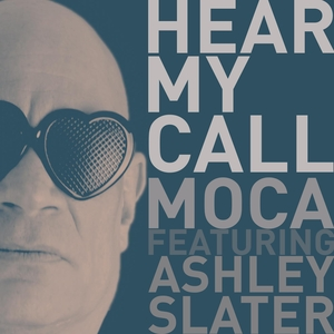 MOCA - Hear My Call (feat Ashley Slater)